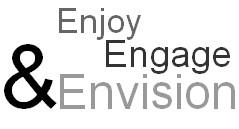 enjoy engage envision